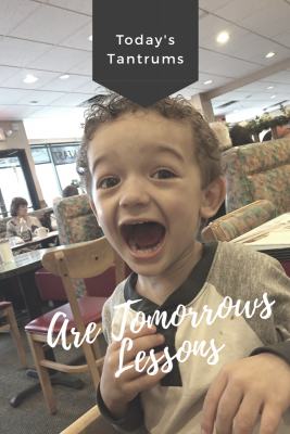 Today's Tantrums Are Tomorrow's Lesson