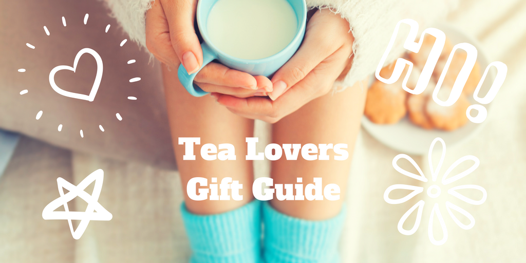 Gift Guide For The Ultimate Tea Lover